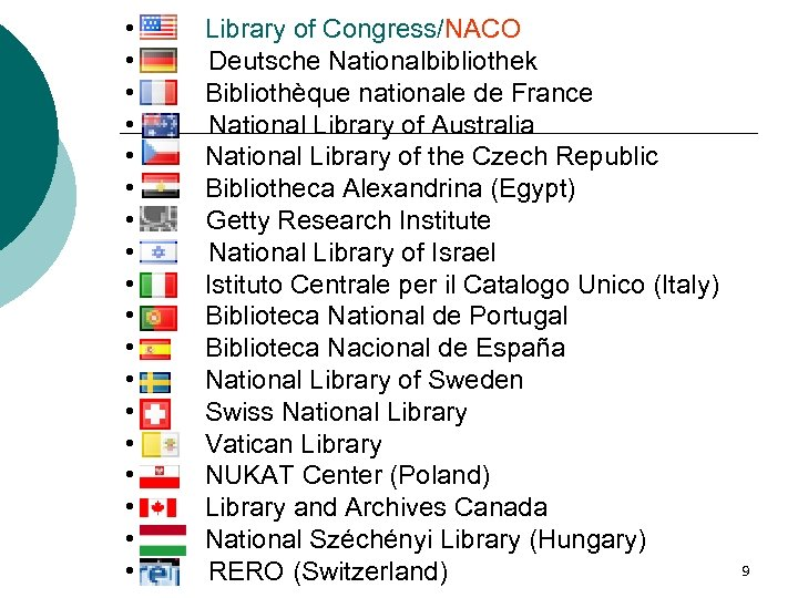 • Library of Congress/NACO • Deutsche Nationalbibliothek • Bibliothèque nationale de France •
