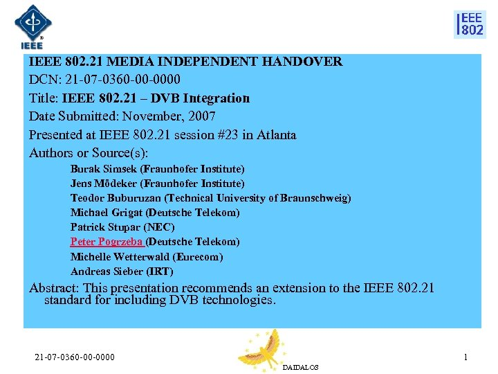 IEEE 802. 21 MEDIA INDEPENDENT HANDOVER DCN: 21 -07 -0360 -00 -0000 Title: IEEE