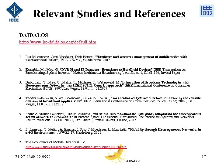 Relevant Studies and References DAIDALOS http: //www. ist-daidalos. org/default. htm 1. Ilka Miloucheva, Jens