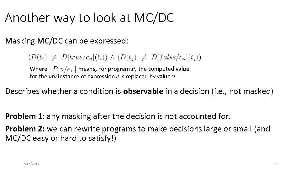 Another way to look at MC/DC Masking MC/DC can be expressed: Where means, For