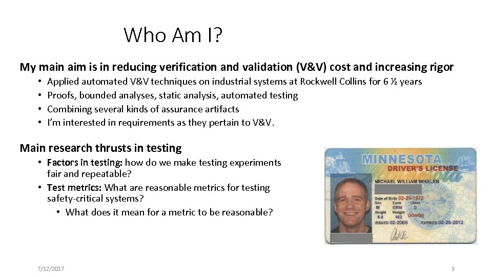 Who Am I? My main aim is in reducing verification and validation (V&V) cost