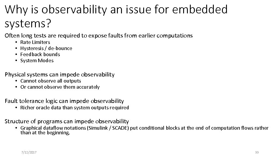 Why is observability an issue for embedded systems? Often long tests are required to