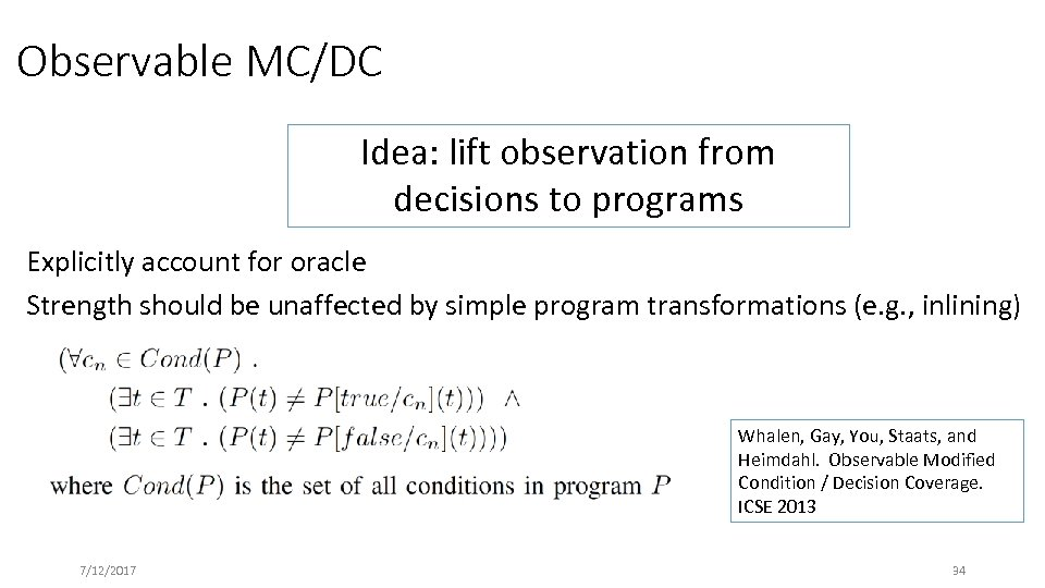 Observable MC/DC Idea: lift observation from decisions to programs Explicitly account for oracle Strength