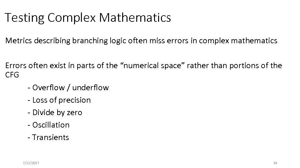 Testing Complex Mathematics Metrics describing branching logic often miss errors in complex mathematics Errors