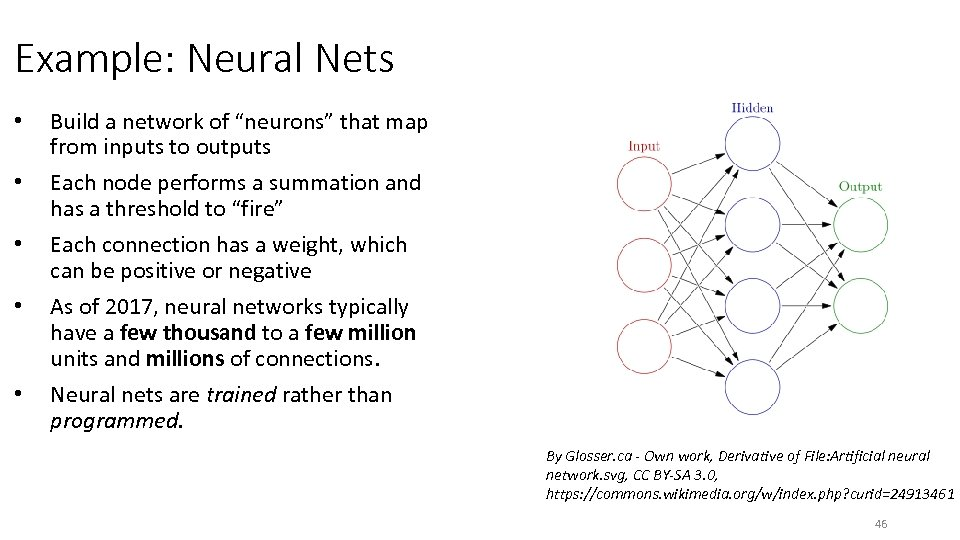 """Example: Neural Nets • • • Build a network of """"neurons"""" that map from"""
