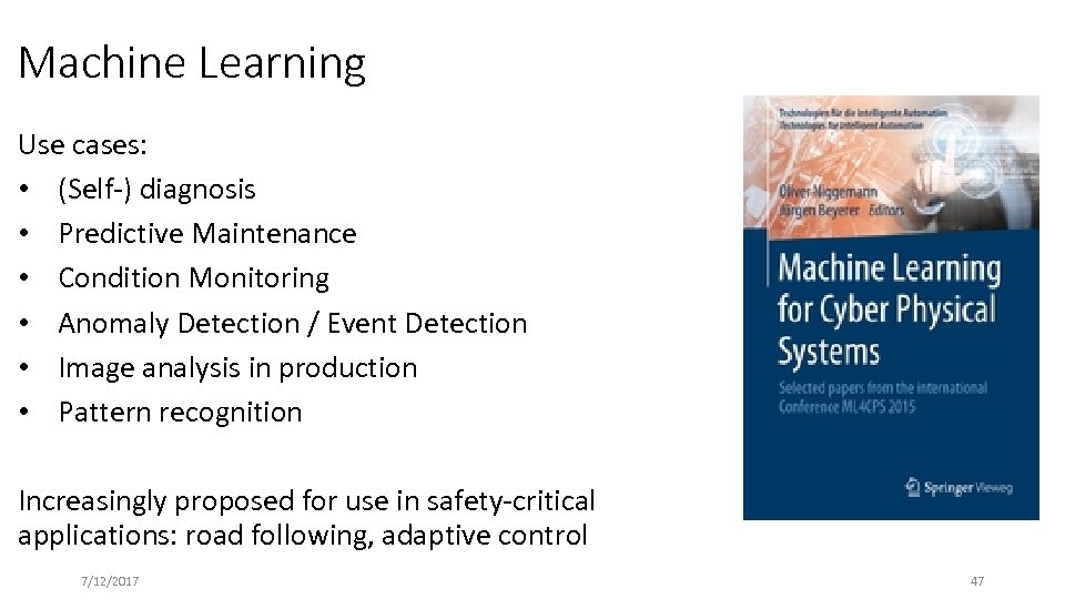 Machine Learning Use cases: • (Self-) diagnosis • Predictive Maintenance • Condition Monitoring •