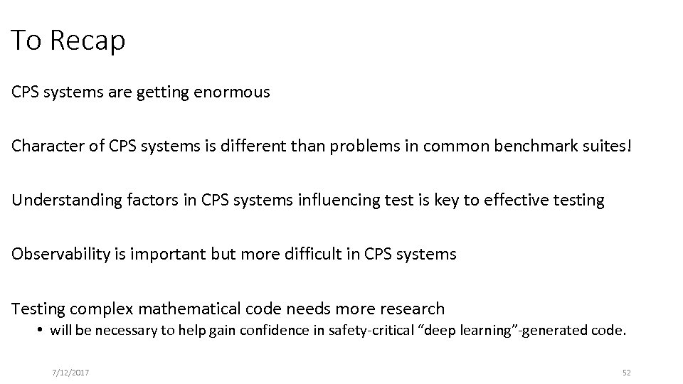 To Recap CPS systems are getting enormous Character of CPS systems is different than