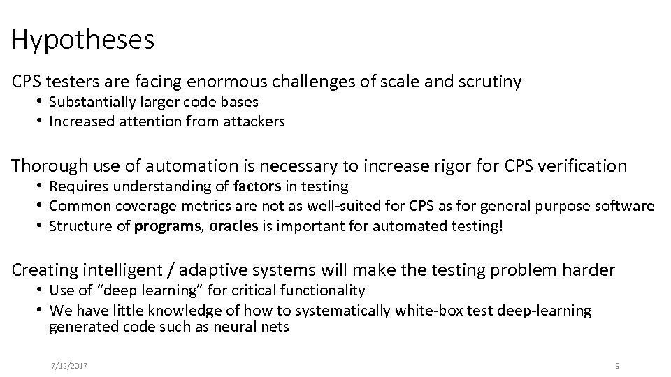 Hypotheses CPS testers are facing enormous challenges of scale and scrutiny • Substantially larger