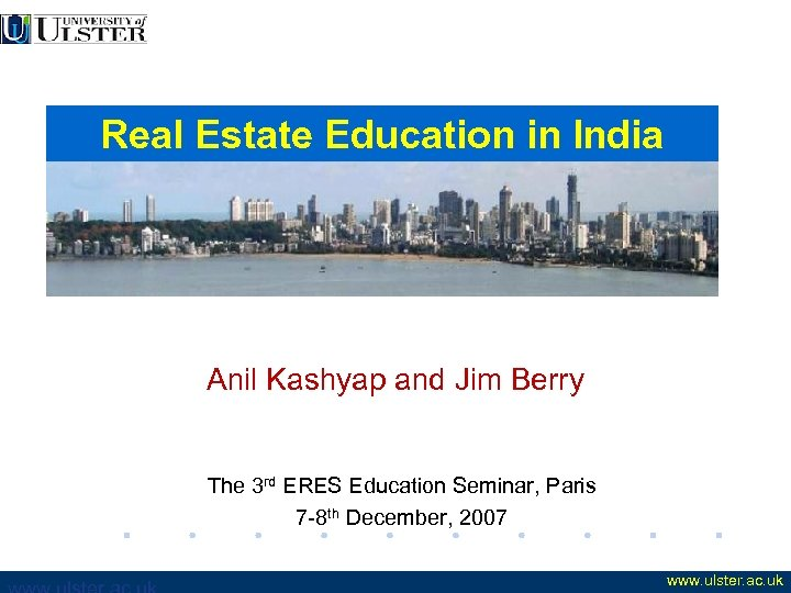 Real Estate Education in India Anil Kashyap and Jim Berry The 3 rd ERES