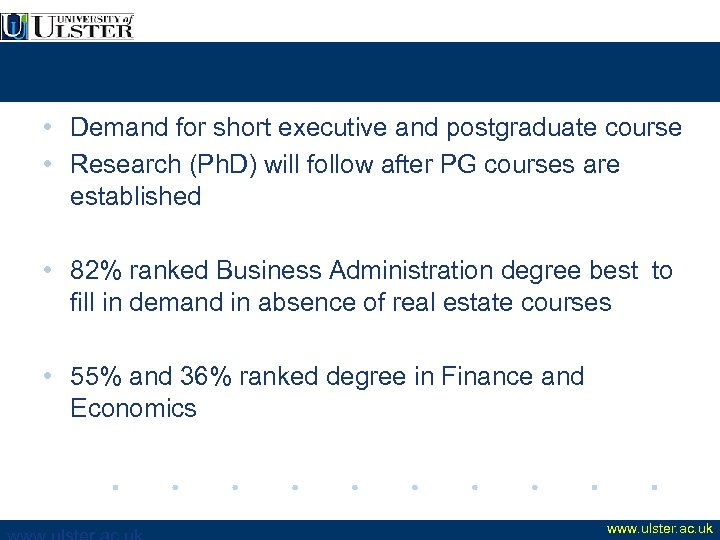 • Demand for short executive and postgraduate course • Research (Ph. D) will