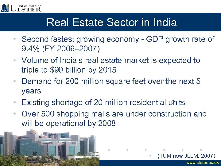Real Estate Sector in India • Second fastest growing economy - GDP growth rate