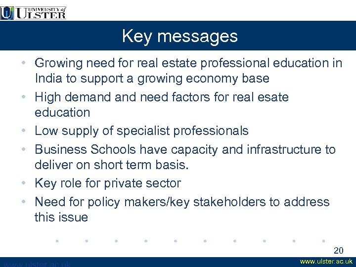 Key messages • Growing need for real estate professional education in India to support