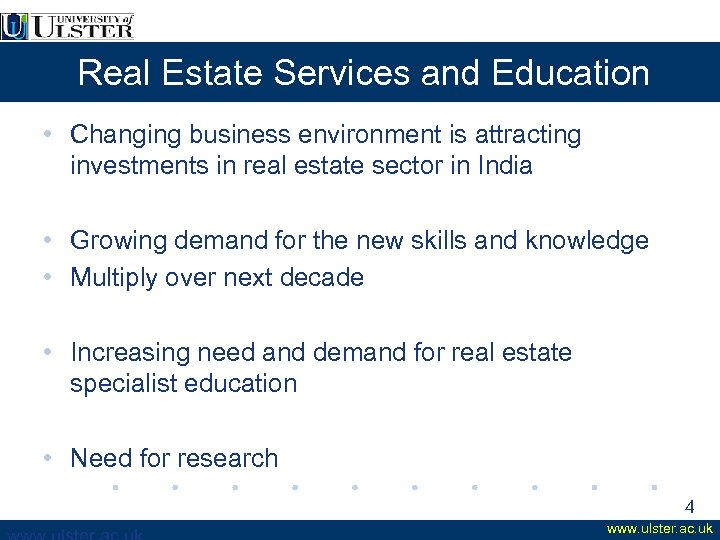 Real Estate Services and Education • Changing business environment is attracting investments in real