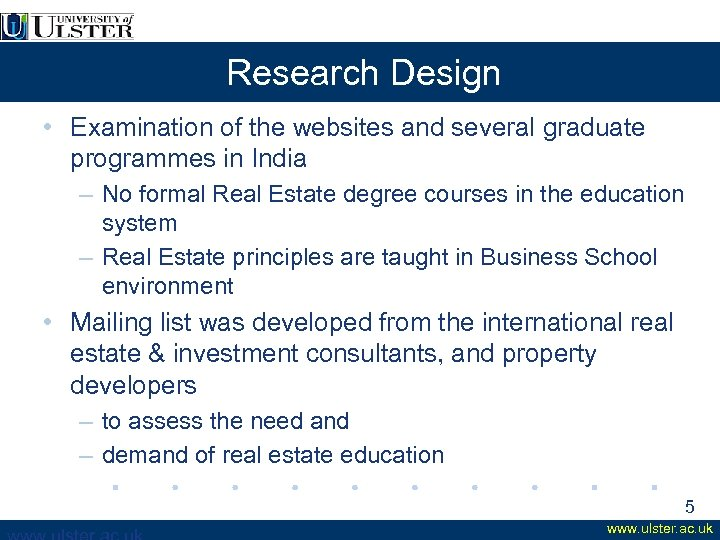 Research Design • Examination of the websites and several graduate programmes in India –
