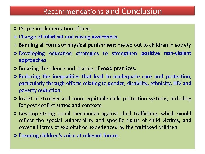 Recommendations and Conclusion » » » » Proper implementation of laws. Change of mind