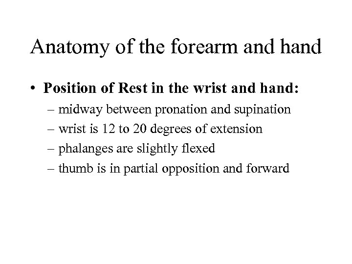 Anatomy of the forearm and hand • Position of Rest in the wrist and