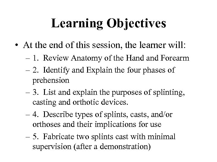 Learning Objectives • At the end of this session, the learner will: – 1.