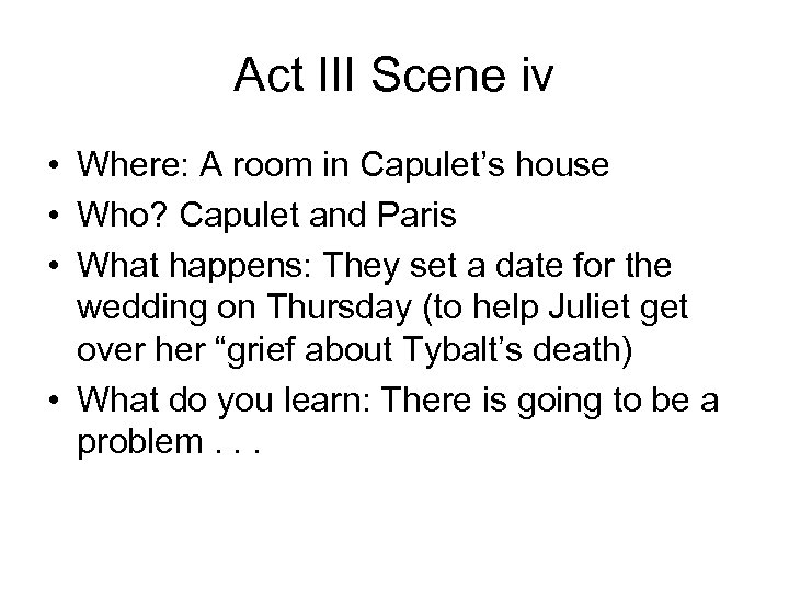 Act III Scene iv • Where: A room in Capulet's house • Who? Capulet