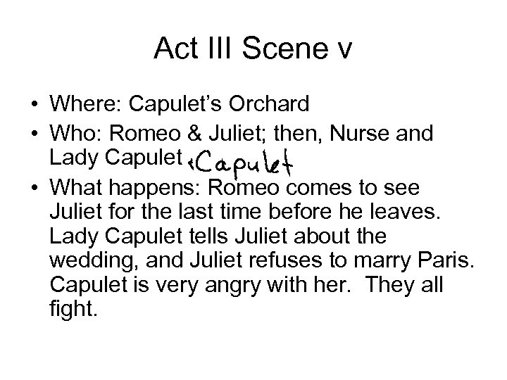 Act III Scene v • Where: Capulet's Orchard • Who: Romeo & Juliet; then,