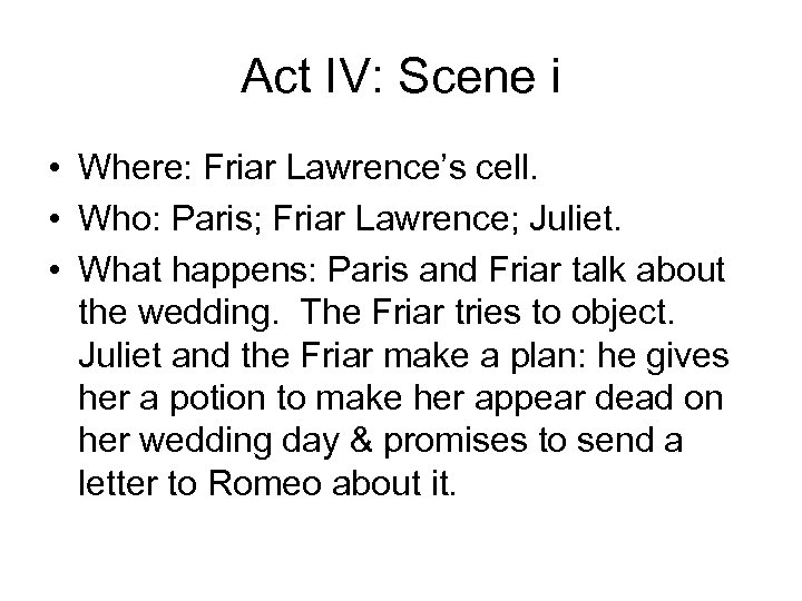 Act IV: Scene i • Where: Friar Lawrence's cell. • Who: Paris; Friar Lawrence;