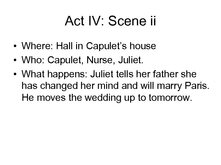 Act IV: Scene ii • Where: Hall in Capulet's house • Who: Capulet, Nurse,