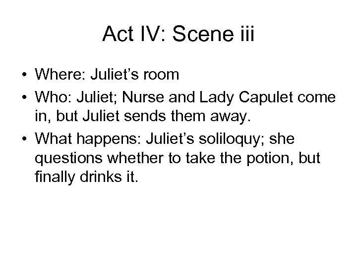 Act IV: Scene iii • Where: Juliet's room • Who: Juliet; Nurse and Lady