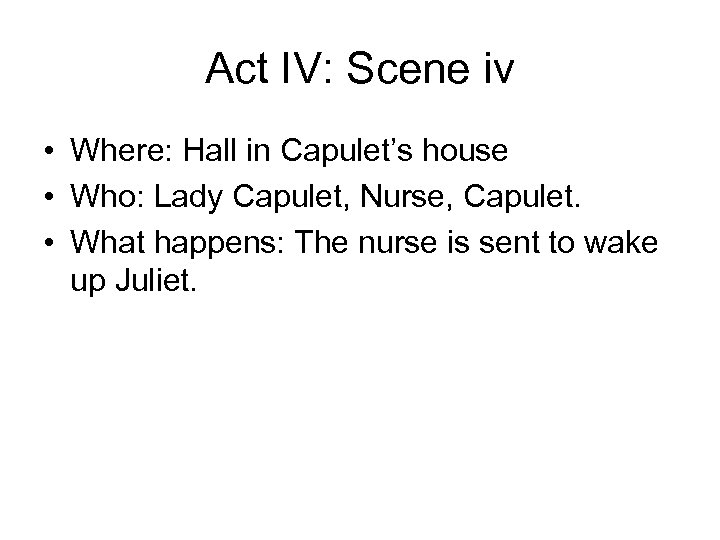 Act IV: Scene iv • Where: Hall in Capulet's house • Who: Lady Capulet,