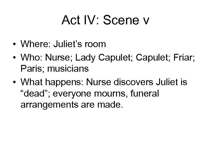 Act IV: Scene v • Where: Juliet's room • Who: Nurse; Lady Capulet; Friar;