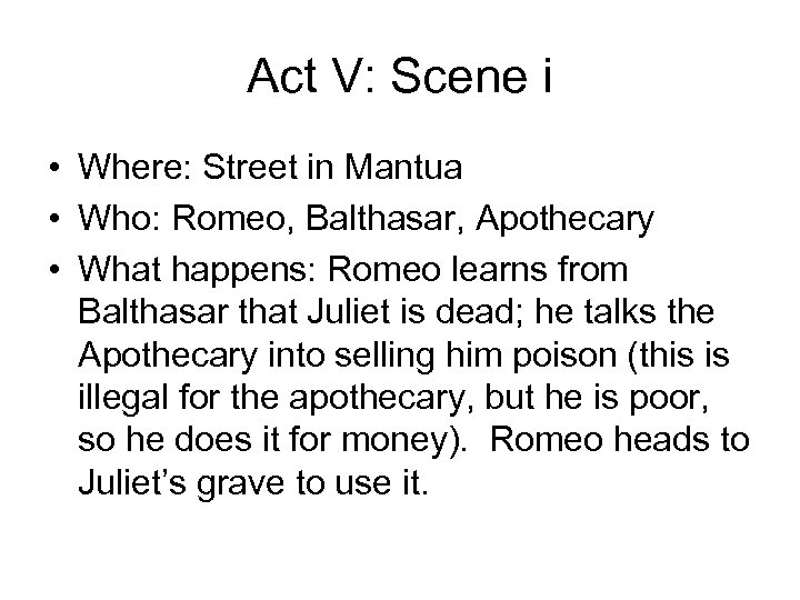 Act V: Scene i • Where: Street in Mantua • Who: Romeo, Balthasar, Apothecary