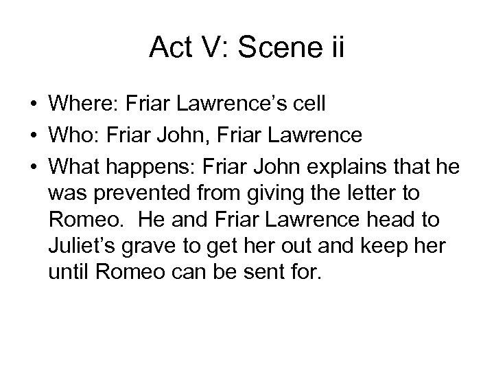 Act V: Scene ii • Where: Friar Lawrence's cell • Who: Friar John, Friar