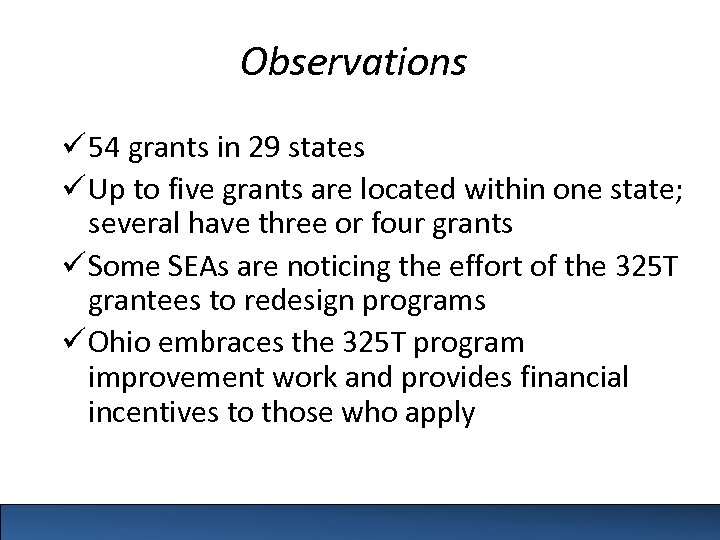 Observations ü 54 grants in 29 states ü Up to five grants are located