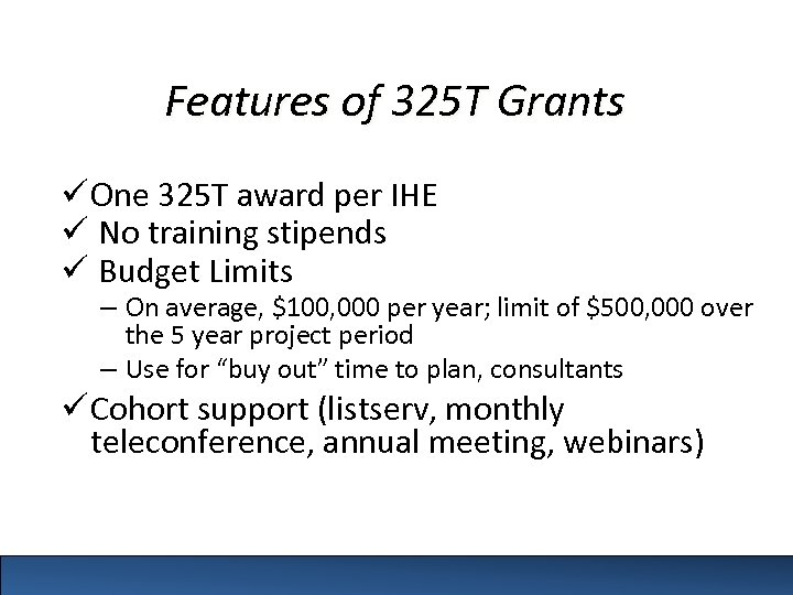 Features of 325 T Grants ü One 325 T award per IHE ü No