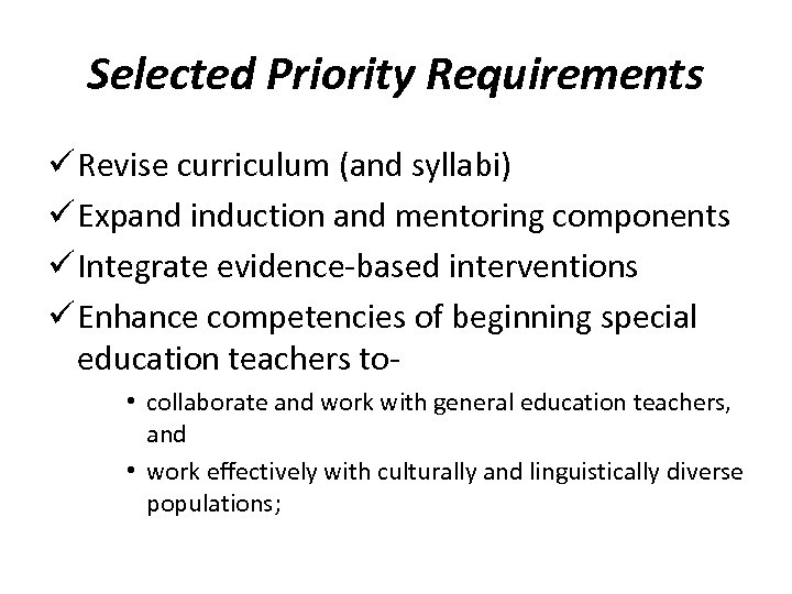 Selected Priority Requirements ü Revise curriculum (and syllabi) ü Expand induction and mentoring components
