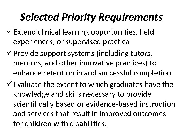 Selected Priority Requirements ü Extend clinical learning opportunities, field experiences, or supervised practica ü