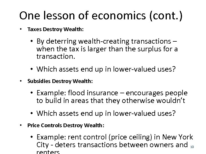 One lesson of economics (cont. ) • Taxes Destroy Wealth: • By deterring wealth-creating