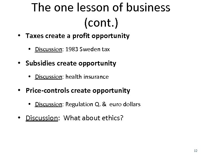 The one lesson of business (cont. ) • Taxes create a profit opportunity •