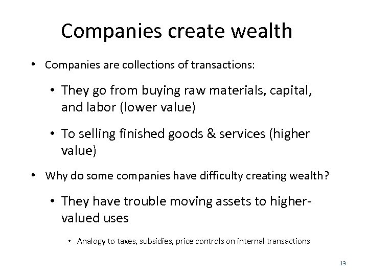 Companies create wealth • Companies are collections of transactions: • They go from buying