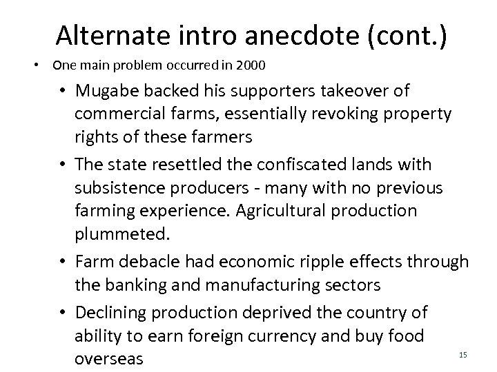 Alternate intro anecdote (cont. ) • One main problem occurred in 2000 • Mugabe