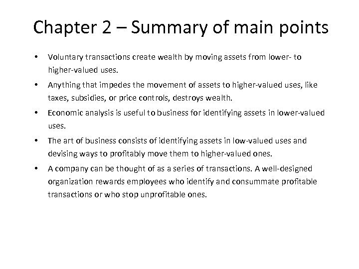 Chapter 2 – Summary of main points • Voluntary transactions create wealth by moving