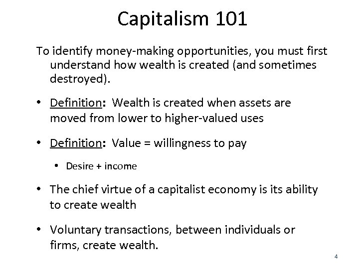 Capitalism 101 To identify money-making opportunities, you must first understand how wealth is created