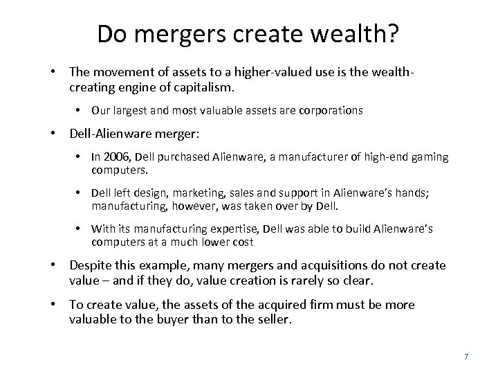 Do mergers create wealth? • The movement of assets to a higher-valued use is