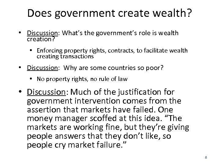 Does government create wealth? • Discussion: What's the government's role is wealth creation? •