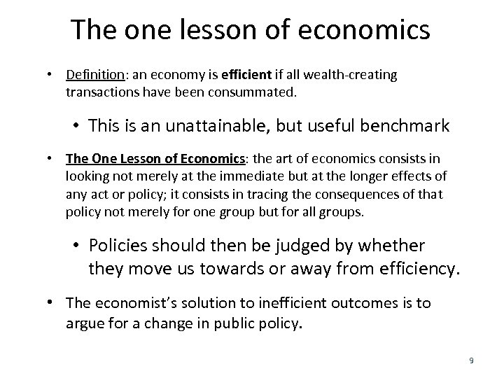 The one lesson of economics • Definition: an economy is efficient if all wealth-creating