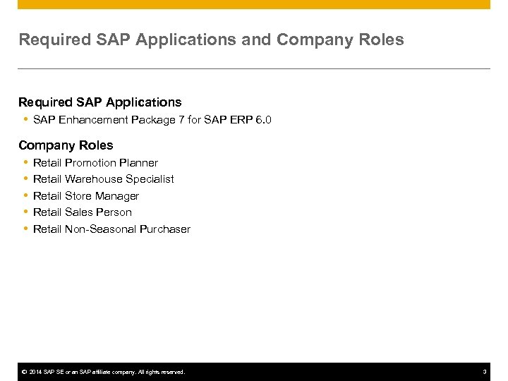 Required SAP Applications and Company Roles Required SAP Applications SAP Enhancement Package 7 for