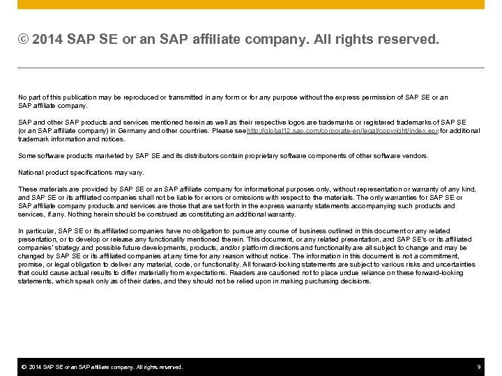 © 2014 SAP SE or an SAP affiliate company. All rights reserved. No part