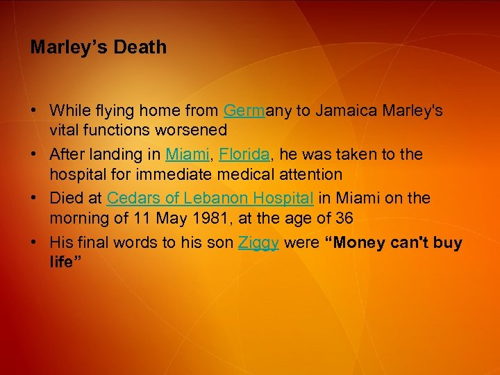 Marley's Death • While flying home from Germany to Jamaica Marley's vital functions worsened