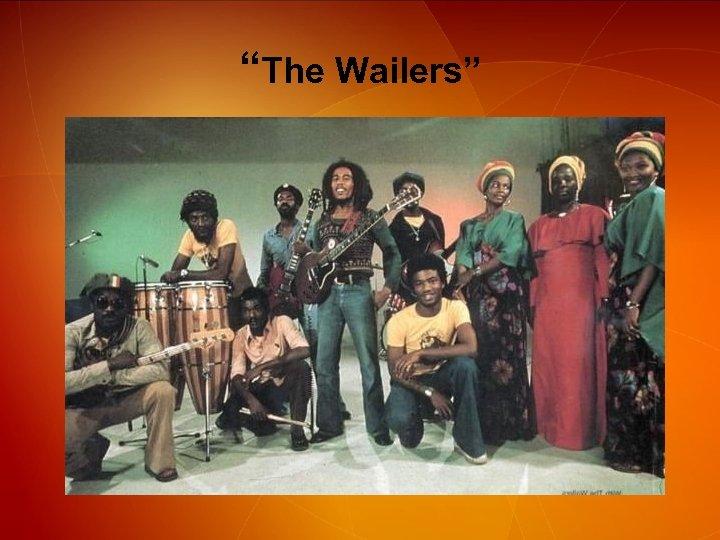 """""""The Wailers"""""""