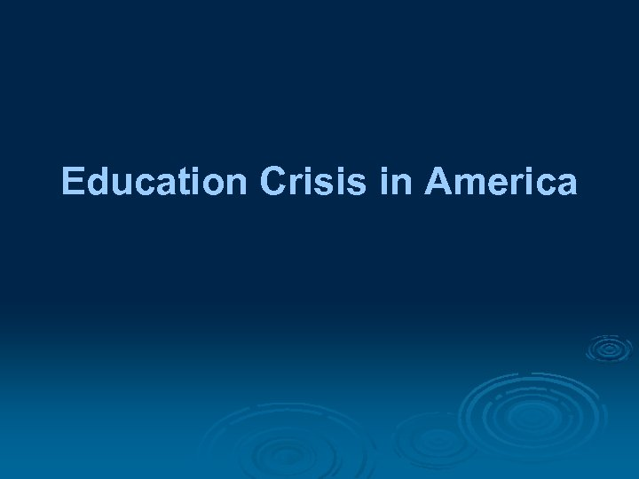 "education crisis in america essay In the series of sixteen essays now known as the crisis, thomas paine, called by benjamin franklin ""an ingenious worthy young man,"" emerged as the ablest propagandist of the cause of liberty."