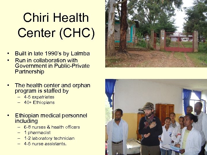 Chiri Health Center (CHC) • Built in late 1990's by Lalmba • Run in