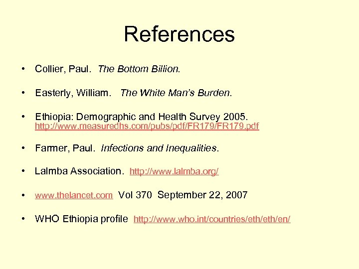References • Collier, Paul. The Bottom Billion. • Easterly, William. The White Man's Burden.